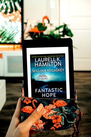 Fantastic Hope edited by Laurell K. Hamilton and William McCaskey